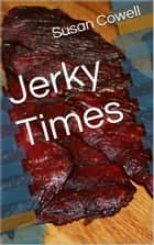 Jerky Times ebook by Susan Cowell
