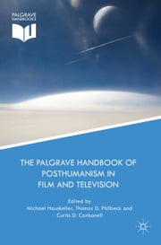 The Palgrave Handbook of Posthumanism in Film and Television ebook by