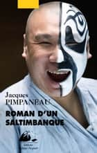 Roman d'un saltimbanque ebook by Jacques PIMPANEAU