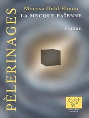 La Mecque païenne ebook by Moussa Ould Ebnou