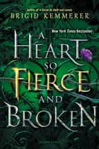 A Heart So Fierce and Broken 電子書 by Brigid Kemmerer