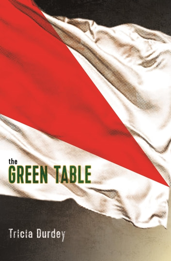 The Green Table ebook by Tricia Durdey