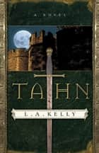 Tahn ebook by L. A. Kelly