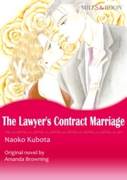 THE LAWYER'S CONTRACT MARRIAGE/MARRYING HER BILLIONAIRE BOSS (Mills & Boon Comics) - Mills & Boon Comics ebook by Amanda  Browning,Naoko Kubota