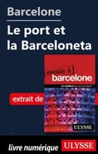Barcelone - Le port et la Barceloneta ebook by Gabriel Anctil