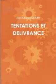 TENTATIONS ET DELIVRANCE ebook by Jean-Charles COLIN