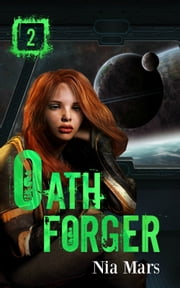 Oath Forger (Book 2) - A Reverse Harem Sci-fi Romance ebook by Nia Mars
