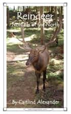 Reindeer: Nomads of the North ebook by Caitlind L. Alexander