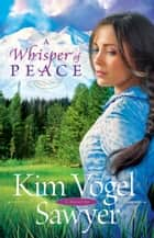 Whisper of Peace, A (Heart of the Prairie Book #7) ebook by