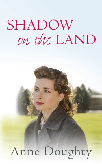 Shadow on the Land ebook by Anne Doughty