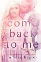 Come Back To Me ebook by Tamsyn Bester