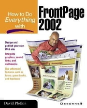 How to Do Everything with FrontPage 2002 ebook by Plotkin, David