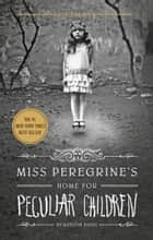 Miss Peregrine's Home for Peculiar Children Sampler ebook by Ransom Riggs