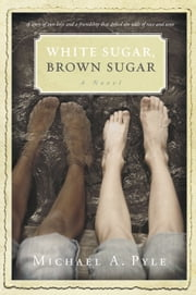 White Sugar, Brown Sugar ebook by Michael A. Pyle