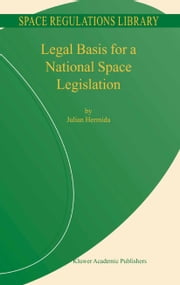 Legal Basis for a National Space Legislation ebook by Julian Hermida