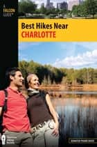 Best Hikes Near Charlotte ebook by Jennifer Davis