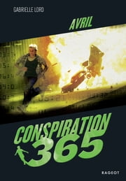 Conspiration 365 - Avril ebook by Gabrielle Lord