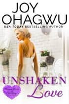 Unshaken Love ebook by Joy Ohagwu