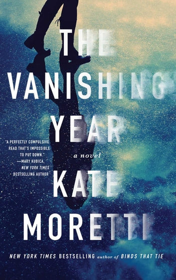 The Vanishing Year - A Novel ebook by Kate Moretti