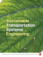 Sustainable Transportation Systems Engineering - Evaluation & Implementation ebook by Francis Vanek,Largus Angenent,James Banks,Ricardo Daziano,Mark Turnquist