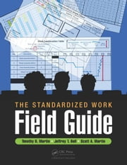 The Standardized Work Field Guide ebook by Martin, Timothy D.
