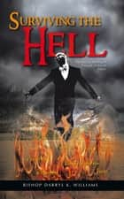 Surviving the Hell ebook by Bishop Darryl K. Williams