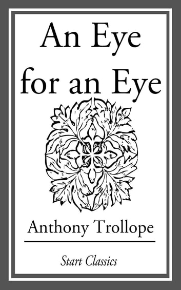 An Eye for an Eye ebook by Anthony Trollope