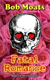 Fatal Romance ebook by Bob Moats