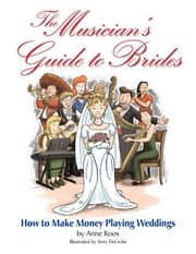 The Musician's Guide to Brides: Music Pro Guides ebook by Roos, Anne
