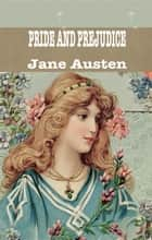 PRIDE AND PREJUDICE - Jane Austen ebook by Jane Austen