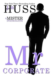 Mr. Corporate - A Mister Standalone ebook by J.A. Huss