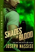 Shades of Blood - Templar Chronicles Urban Fantasy Series, Book #0.5 ebook by Joseph Nassise