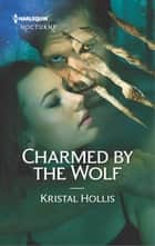 Charmed by the Wolf ebook by Kristal Hollis