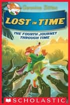Lost in Time (Geronimo Stilton Journey Through Time #4) ebook by Geronimo Stilton