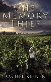 The Memory Thief - A Novel ebook by Rachel Keener