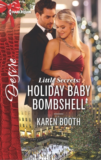 Little Secrets: Holiday Baby Bombshell ebook by Karen Booth