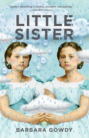 Little Sister: A Novel ebook by Barbara Gowdy