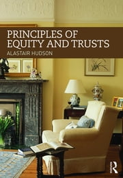 Principles of Equity and Trusts ebook by Alastair Hudson