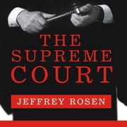 The Supreme Court - The Personalities and Rivalries That Defined America audiobook by Jeffrey Rosen