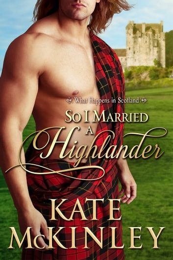 So I Married a Highlander ebook by Kate McKinley
