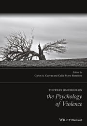 The Wiley Handbook on the Psychology of Violence ebook by Carlos A. Cuevas,Callie Marie Rennison