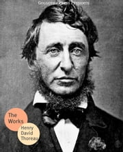The Works Of Henry David Thoreau ebook by Henry David Thoreau