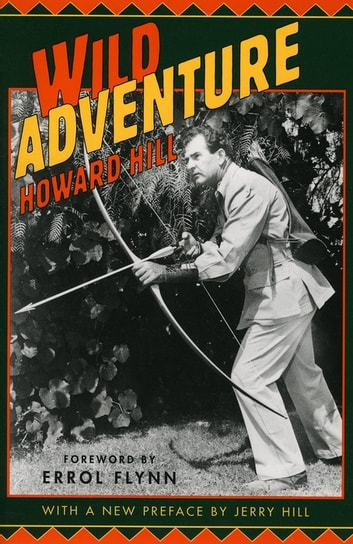 Wild Adventure ebook by Howard Hill,Jerry Hill
