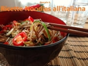 Ricette di cucina con Noodles all'Italiana ebook by Kobo.Web.Store.Products.Fields.ContributorFieldViewModel