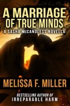 A Marriage of True Minds ebook by Melissa F. Miller
