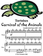 Tortoises Carnival of the Animals - Easy Piano Sheet Music Junior ebook by Silver Tonalities
