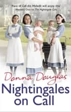 Nightingales on Call - (Nightingales 4) ebook by Donna Douglas