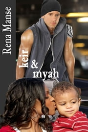 KEIR & MYAH - a bwwm Interracial Christian Romance ebook by Rena Manse