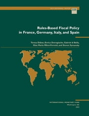 Rules-Based Fiscal Policy in France, Germany, Italy and Spain ebook by Teresa Ms. Dabán Sánchez,Steven Mr. Symansky,Gian-Maria Mr. Milesi-Ferretti,Enrica Ms. Detragiache,Gabriel Mr. Di Bella