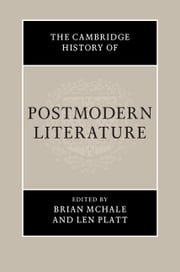 The Cambridge History of Postmodern Literature ebook by Brian McHale,Len Platt